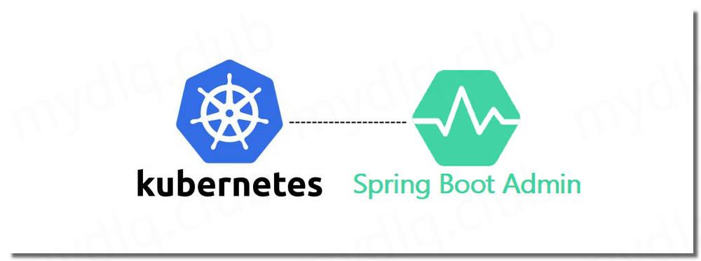 Kubernetes 中用 SpringBoot Admin+SpringCloud Kubernetes 监控&调试 SpringBoot 应用